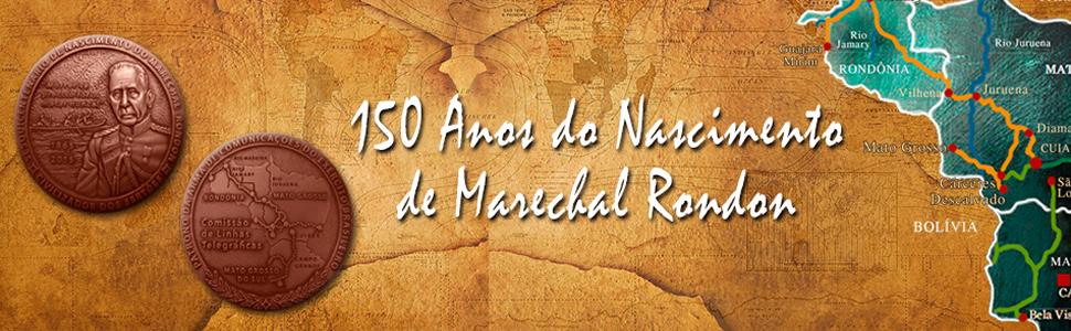 150 Anos de Nascimento do Marechal Rondon